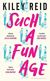Such a Fun Age: The 'joyously funny' Sunday Times and New York Times bestseller by [Kiley Reid]