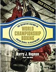 The Definitive History of World Championship Boxing 3rd Edition: Junior Middleweight to Heavyweight