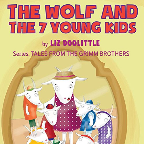 The Wolf and the 7 Young Kids: The Grimm Brothers Tales 4 audiobook cover art