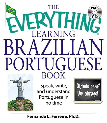 Compare Textbook Prices for The Everything Learning Brazilian Portuguese Book: Speak, Write, and Understand Basic Portuguese in No Time Pap/Cdr Edition ISBN 0045079902770 by Ferreira, Fernanda