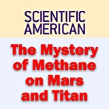 The Mystery of Methane on Mars and Titan: Scientific American