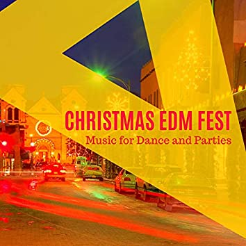 Christmas EDM Fest - Music For Dance And Parties