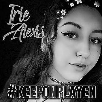 Keep On Playen