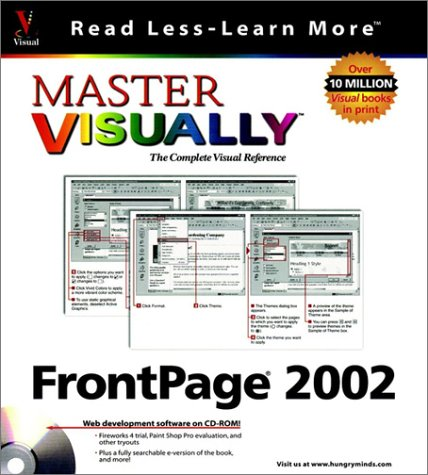 Master VISUALLY FrontPage 2002 (Visual Read Less, Learn More)