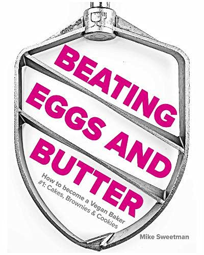 Beating Eggs and Butter: How to become a Vegan Baker