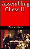 Assembling Chess Iii-Knudsen, John