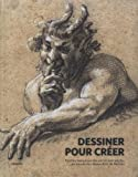 Dessiner pour créer - Feuilles françaises des XVIe et XVIIe siècles du musée des Beaux-Arts de Rennes