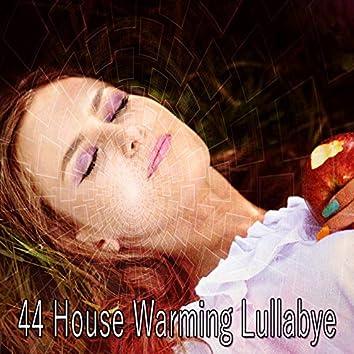 44 House Warming Lullabye