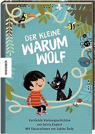 Der kleine Warumwolf: Verrückte Vorlesegeschichten