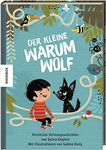 Der kleine Warumwolf: Verrückte Vorlesegeschichten von Sylvia Englert (Tapa dura)