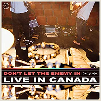 Don't Let the Enemy in (Live in Canada)