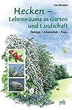 Uwe Westphal: Hecken - Lebensräume in Garten und Landschaft