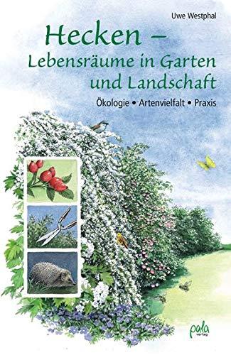 Hecken - Lebensräume in Garten und...