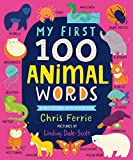 My First 100 Animal Words (My First STEAM Words) (English Ed