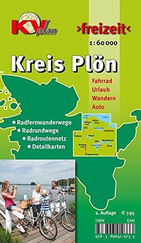 Plön Kreis: 1:60.000 Freizeitkarte mit Radfernwegen, Radrundwegen, Radroutennetz und 17 Detailkarten: Freizeitkarte mit Radfernwegen, ... 1 : 25 000 (KVplan Schleswig-Holstein-Region)
