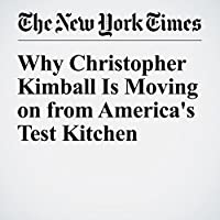 Why Christopher Kimball Is Moving on from America's Test Kitchen's image