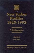 New Yorker Profiles 1925-1992: A Bibliography