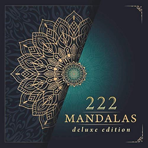 Malbuch für Erwachsene: Deluxe Ausmalbuch für Erwachsene mit 222 zauberhaften Mandalas für Erwachsene zum Entspannen und Abbauen von Stress. Mandala ... Erwachsene inkl. kostenlose Download Version.