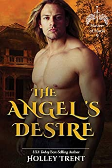 The Angel's Desire (Masters of Maria Book 9) by [Holley Trent]
