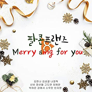 Merry Sing For You