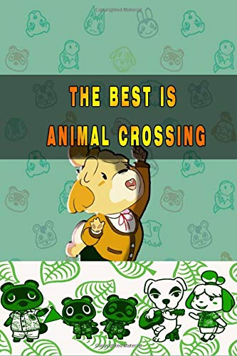 THE BEST IS ANIMAL CROSSING: NETBOOK JOURNAL 6'' X 9''  WITH 150 PAGES TO HELP YOU TO MAKE MORE PLANS IN THE ANIMAL CROSSING GAME , DAIRY JOURNAL ABOUT ANIMAL CROSSING