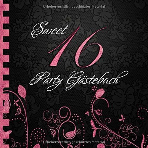 Sweet 16 Party Gästebuch: Zum 16. Geburtstag I Edles Cover in Schwarz & Pink I für 90 Gäste I Geschriebene Glückwünsche & die schönsten Fotos I Quadratisches Format I Softcover I Sweet 16 Geschenkidee