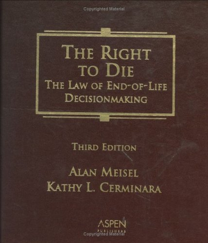 The Right To Die: The Law of End-of-Life Decisionmaking