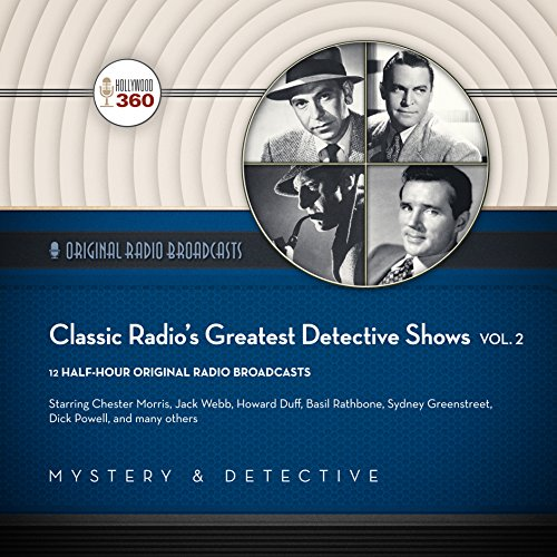 Classic Radio's Greatest Detective Shows, Vol. 2 audiobook cover art