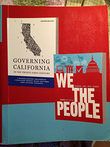We The People Ninth Edition AND Governing California Fourth Edition
