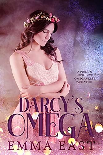 Darcy's Omega: A Pride & Prejudice Omegaverse Variation