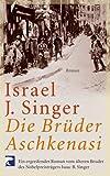 Israel J. Singer: Die Brüder Aschkenasi