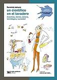 Un científico en el lavadero: Manchas, olores, ciencia, tecnología y suciedad (Ciencia que ladra… serie Clásica)