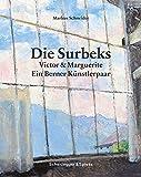 Die Surbeks: Victor und Marguerite: Ein Berner Künstlerpaar