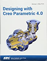 Designing with Creo Parametric 4.0