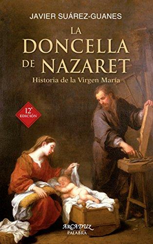 La Doncella de Nazaret. Historia de la Virgen María (Arcaduz nº 52)
