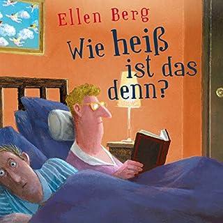 Wie heiß ist das denn? (K)ein Liebes-Roman                   By:                                                                                                                                 Ellen Berg                               Narrated by:                                                                                                                                 Tessa Mittelstaedt                      Length: 10 hrs and 50 mins     1 rating     Overall 5.0