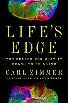 Life's Edge: Searching for What It Means to be Alive by Carl Zimmer