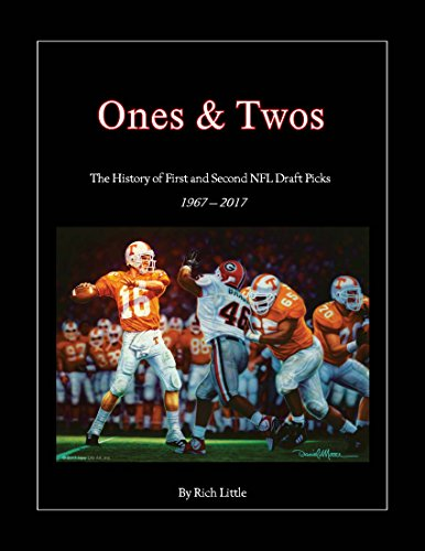 Ones & Twos The History of First and Second NFL Draft Picks 1967-2017