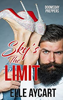 Sky's the Limit (Doomsday preppers Book 1) by [Elle Aycart]