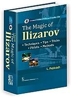The Magic of Ilizarov: Techniques, Tips, Tricks, Pitfalls, Methods