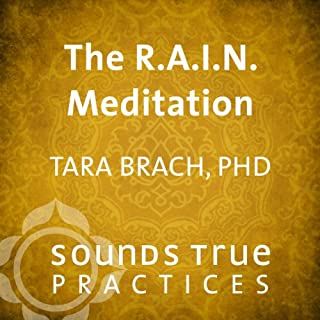 The R.A.I.N. Meditation                   Written by:                                                                                                                                 Tara Brach PhD                               Narrated by:                                                                                                                                 Tara Brach PhD                      Length: 22 mins     2 ratings     Overall 4.0