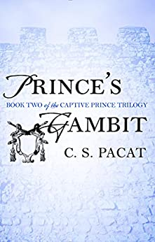 Prince's Gambit (The Captive Prince Trilogy Book 2) by [C. S. Pacat]
