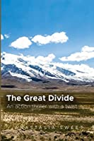 The Great Divide: An action thriller with a twist. 3 books in 1: Breaking Out, Long Way Around, Beyond the Border