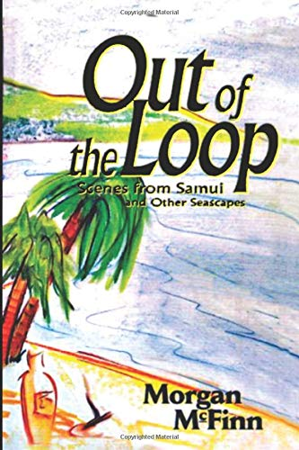 Out of the Loop: Scenes from Samui and Other Seascapes PDF Books