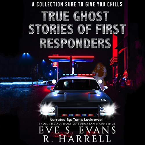 True Ghost Stories of First Responders cover art