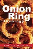 Onion Ring Theology (English Edition)