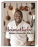 Heimatliebe: Meine deutsche Küche