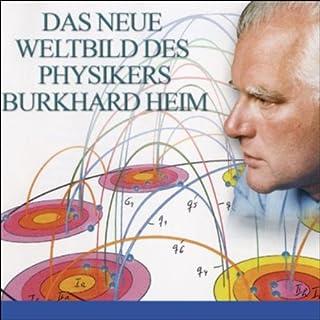 Das neue Weltbild des Physikers Burkhard Heim Titelbild