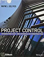 Project Control: Integrating Cost and Schedule in Construction (RSMeans)