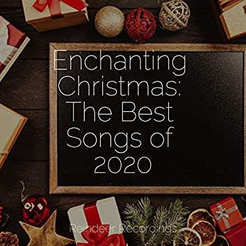 Enchanting Christmas: The Best Songs of 2020